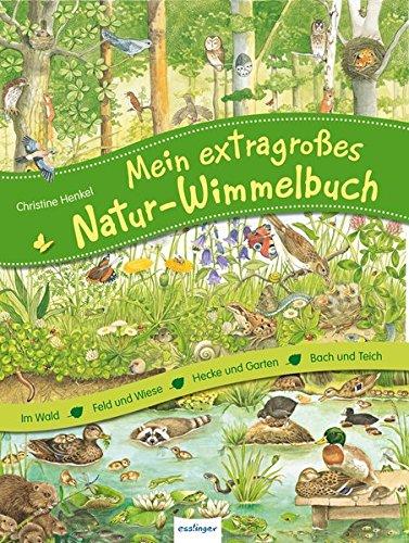 Mein extragrosses Natur Wimmelbuch