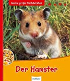 Der Hamster (Meine große Tierbibliothek)
