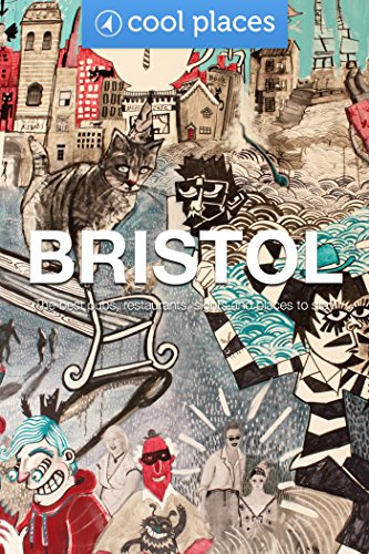 bristol-91-cool-places-the-best-bars-pubs-restaurants-and-shopping-cool-places-uk-travel-guides-book