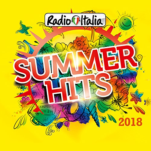 Radio Italia Summer Hits 2018 [Explicit]