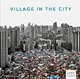 Village in the City – Asian Variations of Urbanisms of Inclusion (UFO: Explorations of Urbanism)