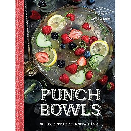 Punch Bowls: 30 cocktails à partager