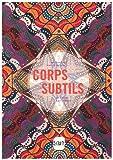 Corps subtil : Une traversée des collections d'art brut et d'art indien de Philippe Mons
