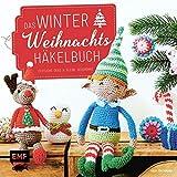 Das Winter-Weihnachts-Häkelbuch: Festliche Deko & kleine Geschenke