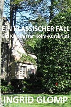 Ein klassischer Fall - Ein Kommissar Kolm-Kurzkrimi (German Edition) de [Glomp, Ingrid]