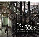 Yangon Echoes : Inside Heritage Homes
