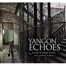 Yangon Echoes : Inside Heritage Homes