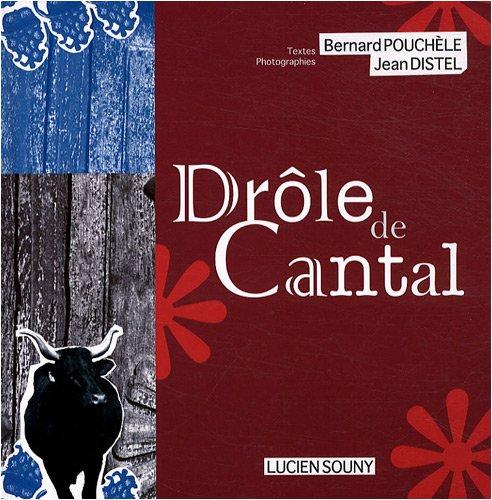 Drôle de Cantal par Bernard Pouchèle