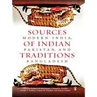 Sources of Indian Tradition: Modern India, Pakistan, and Bangladesh