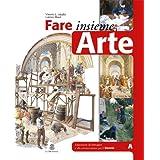 Fare insieme arte. Educazione all'immagine e alla comunicazione. Vol. A. Con quaderno e laboratorio. Per la Scuola media