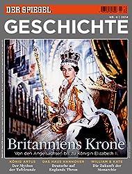 SPIEGEL GESCHICHTE 4/2014: Britanniens Krone
