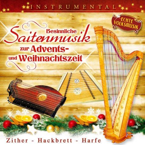 Besinnliche Saitenmusik zur Advents- und Weihnachtszeit - Instrumental, Harfe - Zither - Hackbrett