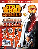 Star Wars Rebels™ Das große Stickerbuch: Gefährliche Duelle