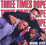 Songtexte von Three Times Dope - Original Stylin'