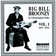 Big Bill Broonzy Vol. 1 1927 - 1932