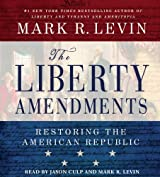 The Liberty Amendments: Restoring the American Republic by Mark R. Levin (2013-08-13)