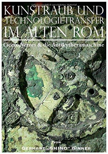 Kunstraub und Technologietransfer im alten Rom: Cicero, Verres & die Antikytheramaschine