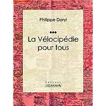 La Vélocipédie pour tous: Encyclopédie des sport cyclistes (French Edition)