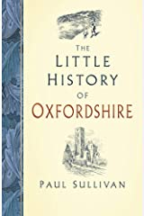 The Little History of Oxfordshire Hardcover