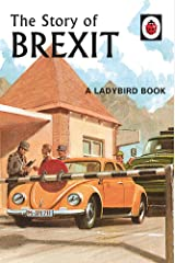 The Story of Brexit (Ladybirds for Grown-Ups) Hardcover