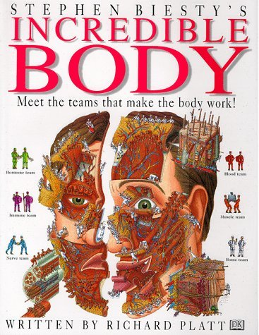 Incredible Body : Stephen Biesty's Cross-Sections by Richard Platt (1998-09-15)