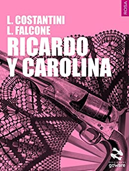 Ricardo y Carolina (Pesci rossi - goWare) di [Costantini, Laura, Falcone, Loredana]