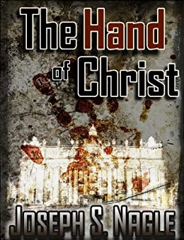 The Hand of Christ (The Sterling Novels Book 1) (English Edition) de [Nagle, Joseph]