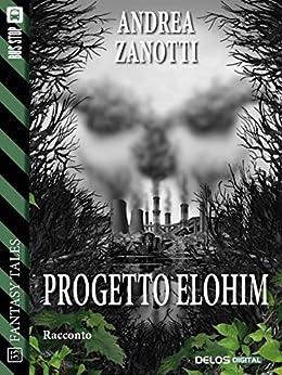 Progetto Elohim (Fantasy Tales) di [Andrea Zanotti]