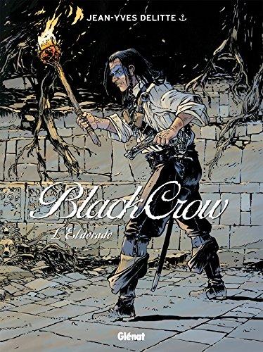 Black Crow - Tome 06: L'Eldorado