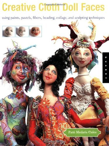 Creative Cloth Doll Faces: Using Paints, Pastels, Fibers, Beading, Collage and Sculpting Techniques (English Edition) (Cloth Faces Doll Creative)