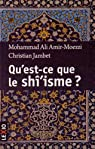 Qu'est-ce-que le shî'isme ? par Amir Moezzi