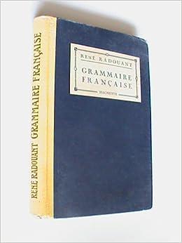 Amazon Fr Grammaire Francaise 1922 Manuel De Grammaire