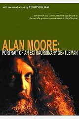 Alan Moore: Portrait Of An Extraordinary Gentleman Paperback
