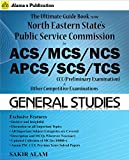 Assam, Arunachal Pradesh, Manipur, Mizoram, Meghalaya, Nagaland, Sikkim, Tripura Public Service Commission CCE (Preliminary Exams) – General Studies Guide Book