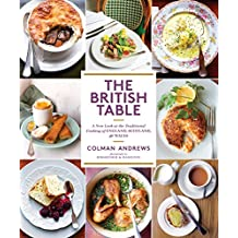 The British Table: A New Look at the Traditional Cooking of England, Scotland, and Wales (English Edition)