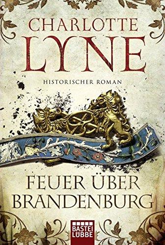 Feuer über Brandenburg: Historischer Roman -