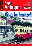 Vive la France! - Auf einer H0-Traumanlage ins französische Bahnparadies der 60er-Jahre - Eisenbahn Journal Super-Anlagen 2-2012