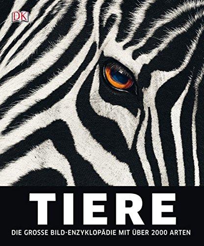 Tiere: Die große Bild-Enzyklopädie mit über 2000 Arten
