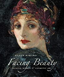 Facing Beauty: Painted Women and Cosmetic Art