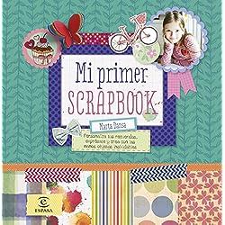 Mi primer scrapbook: Personaliza tus recuerdos, exprésate y crea con las manos objetos inolvidables (Libros De Actividades)