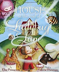 The House at the End of Ladybug Lane by Elise Primavera (2012-03-13)
