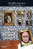 Petites histoires de l'Histoire de France
