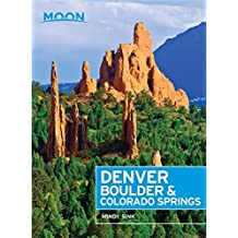 Moon Denver, Boulder & Colorado Springs (Moon Handbooks)