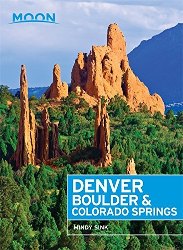 Moon Denver, Boulder & Colorado Springs (Travel Guide) (English Edition) por Mindy Sink