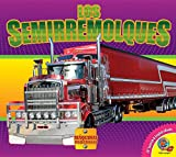 Los Semirremolques (Semi Trucks) (Máquinas Poderosas/Mighty Machines)