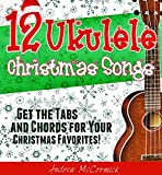12 Ukulele Christmas Songs