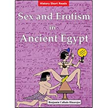 Sex and Erotism in Ancient Egypt (English Edition)