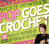 Vickie Howell's Pop Goes Crochet!