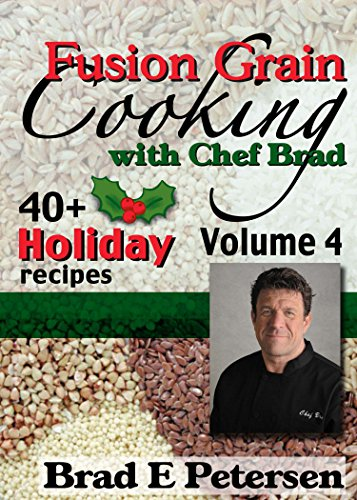 Title: Fusion Grain Cooking with Chef Brad, Volume 4 (English Edition) (Chef Brad)