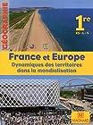 Géographie 1e ES-L-S France et Europe - Dynamiques des territoires dans la mondialisation, Grand format